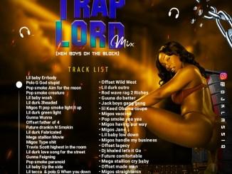 Mixtape: DJ Klassiq - Trap Lord (The New Boys On The Block) | GoodyNaija.com