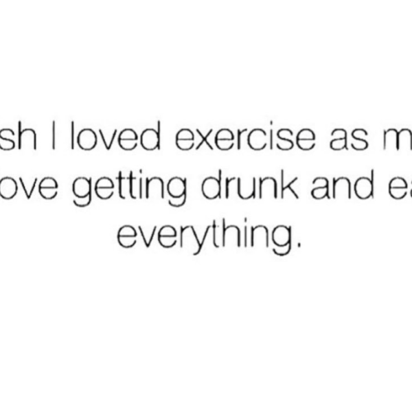 I wish I liked exercising