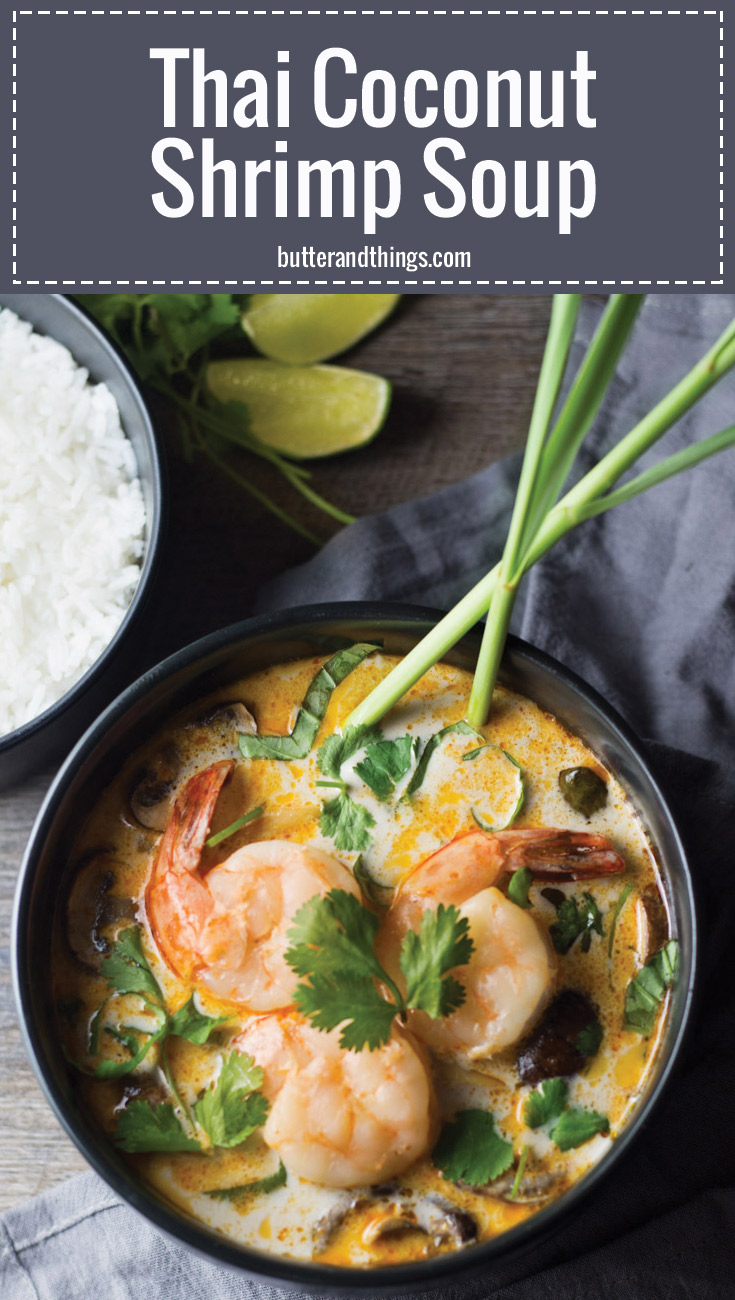 Thai Coconut Shrimp Soup - This is one of the best Thai coconut soups I've had. The layers of flavors this soup offers are so delicious. Even though its soup it can be a main entree if you add a bowl of rice. | butterandthings.com