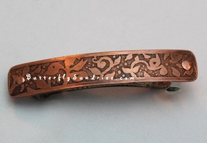 It's done! This gorgeous etched copper barrette was a fun custom order... and thanks to the inspiration of my client, some new (different) hair clip designs will be coming to Butterfly Sundries soon!