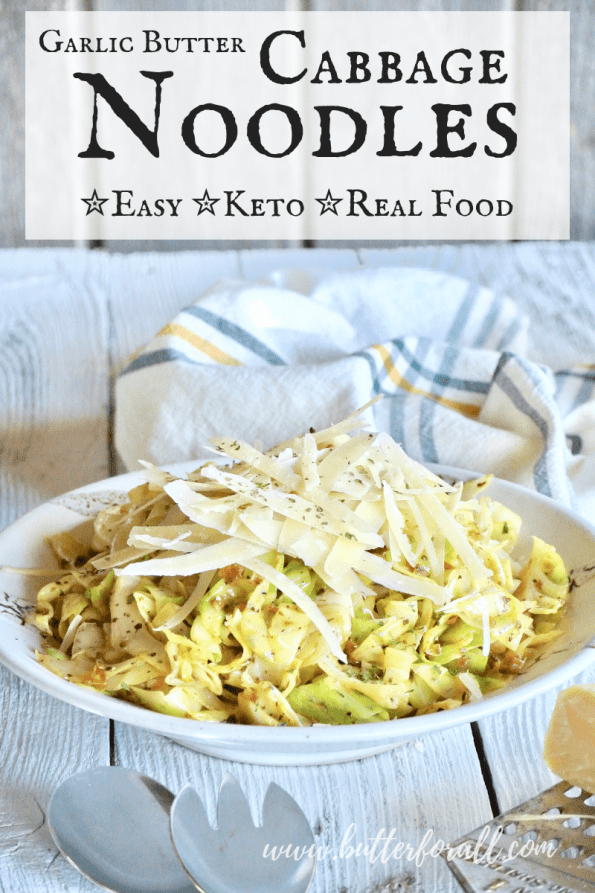These keto friendly cabbage noodles are such an easy dish to prepare. They are fast and full of garlic, herb and butter flavor. You will love adding these noodles into your real food recipe rotation! #lchf #lowcarb #keto #healthyfat #realfood #parmasan #herbs #dinner #noodles #pasta