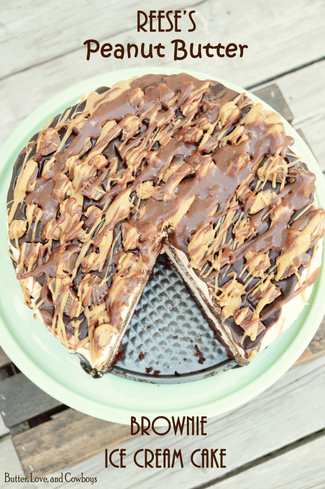 Reese's Peanut Butter Brownie Ice Cream Cake from butterloveandcowboys.com