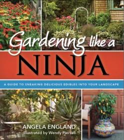 "Angela England's ""Gardening Like a Ninja"""
