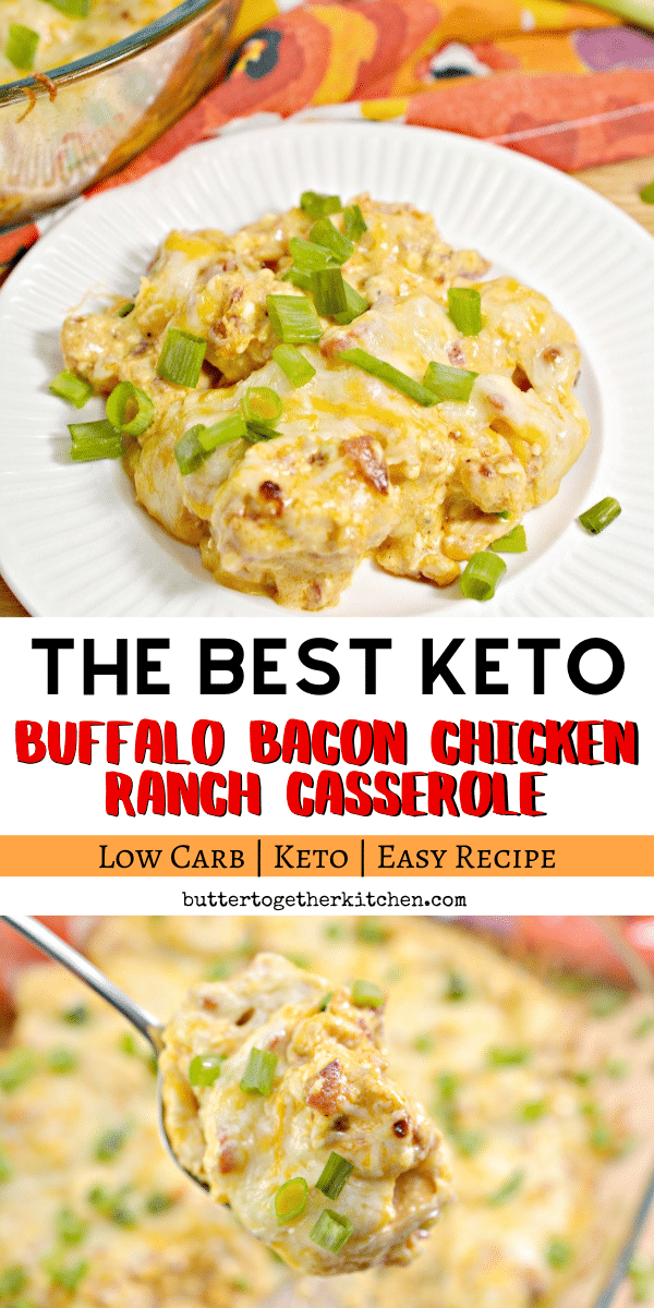Keto Buffalo Bacon Chicken Ranch Casserole - This creamy keto casserole is so comforting and delicious! You will love how flavorful the dish is! #ketocasserole #ketobuffalochicken #ketobuffaloranchcasserole #ketobuffalochickencasserole #ketodinner | buttertogetherkitchen.com