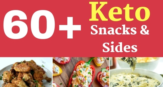 60+ Low Carb Keto Snacks and Sides