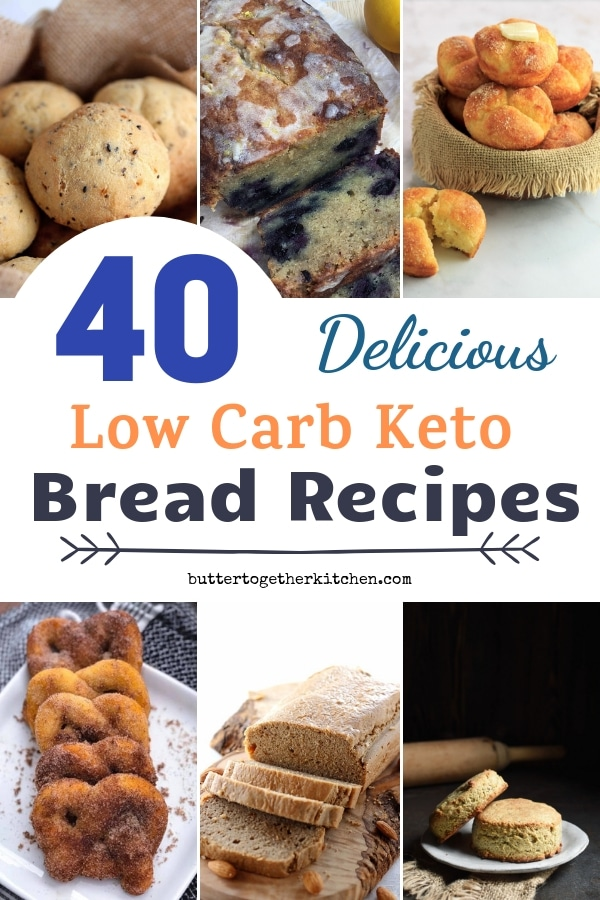 40 Delicious Low Carb Keto Bread Recipes - Butter Together