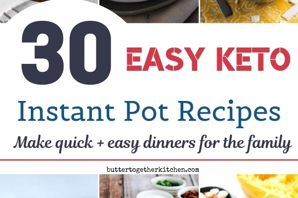 30 Easy Keto Instant Pot Recipes For The Family