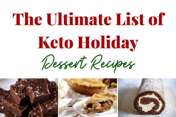 The Ultimate List of Keto Holiday Dessert Recipes