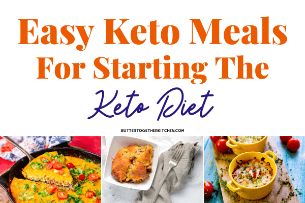 Easy Keto Meals for Starting the Keto Diet