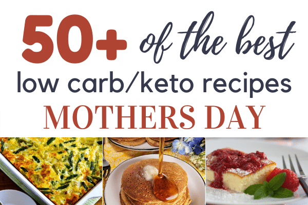 Best Low Carb Keto Recipes for Mother's Day