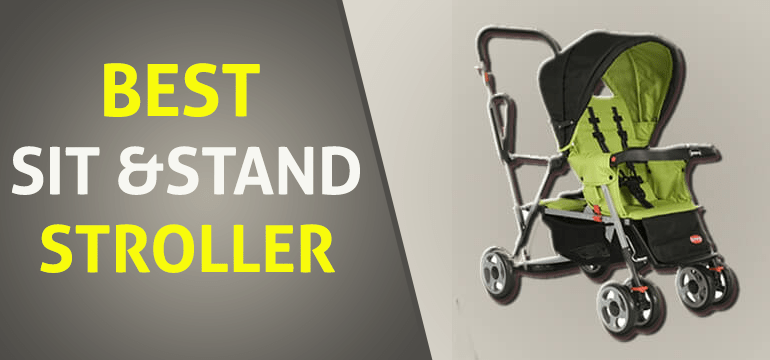 Best Sit and Stand Strollers for Infant and Toddler – A Complete Buying Guide