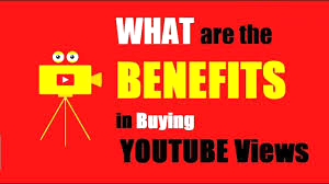 What are The Benefits of Buying Youtube Views