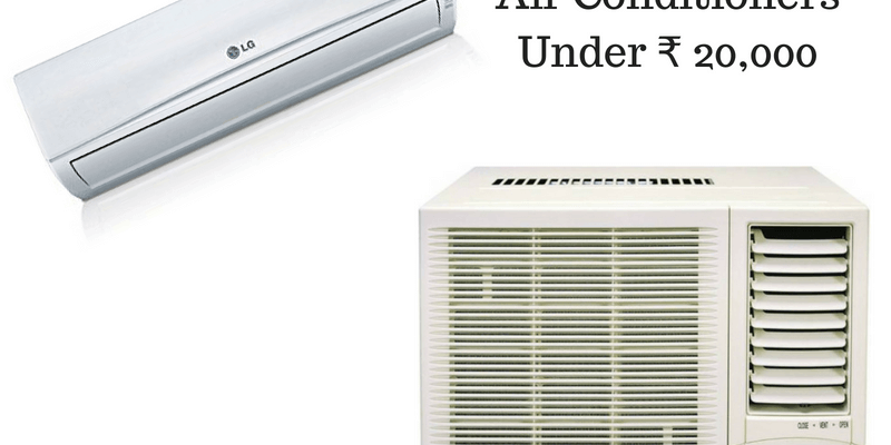 Window And Split Air Conditioners Under ₹ 20,000