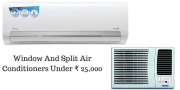 Window And Split Air Conditioners Under ₹ 25,000