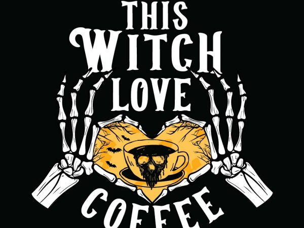 Download This witch love coffee Halloween T-shirt Design ...
