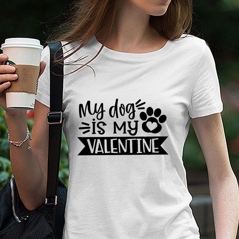 Download My Dog Is My Valentine SVG, Valentine's Day, Love Design ...