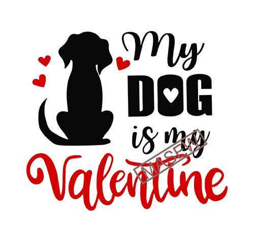 Download My Dog Is My Valentine - Valentine's Day - Dog lover ...