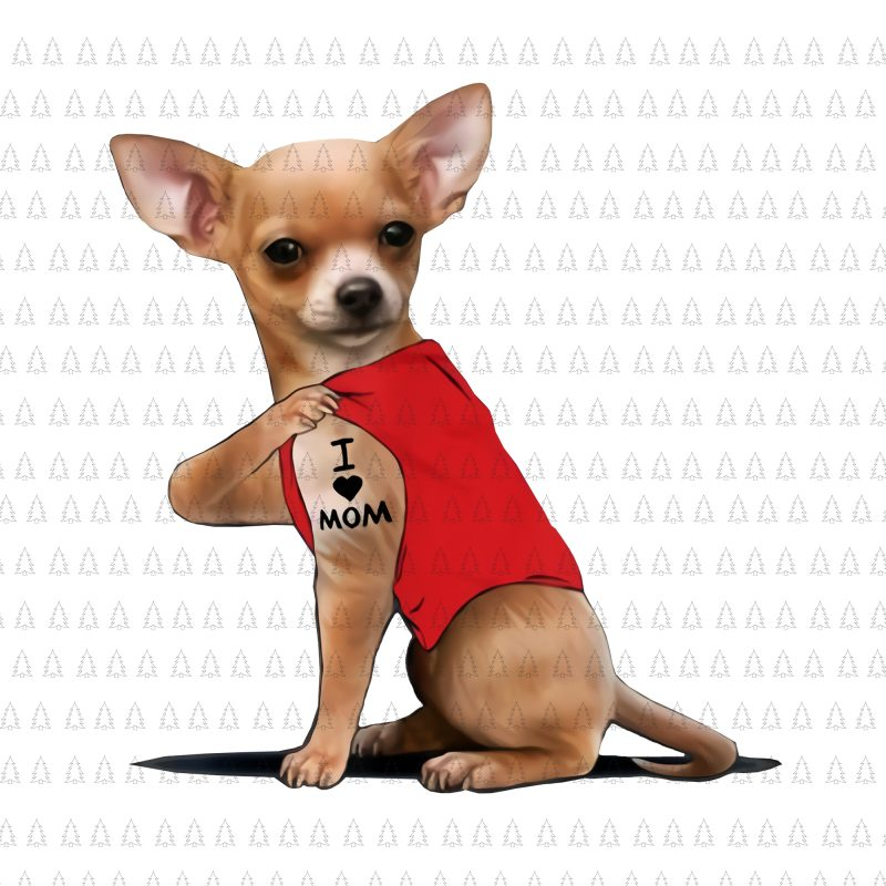 Download Chihuahua dog i love mom png, Chihuahua dog i love mom ...