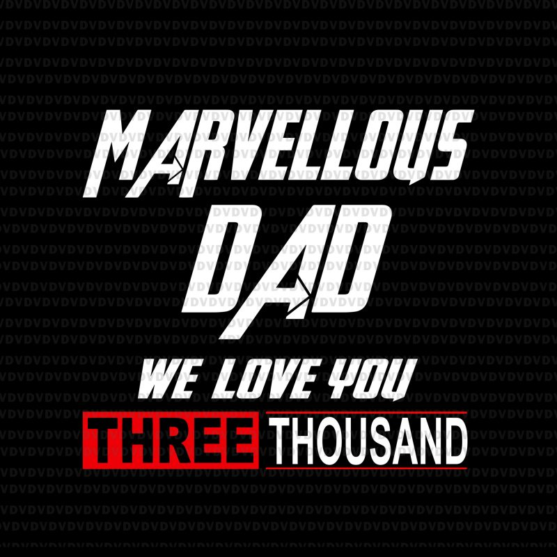 Download Marvellous dad we love you three thousand svg,Marvellous ...