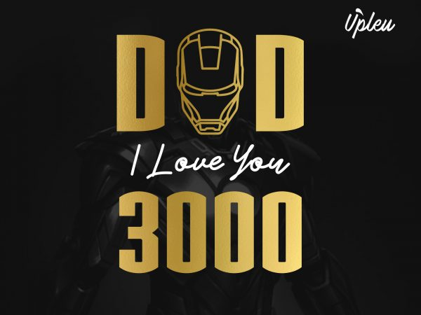 Download Dad, I Love You 3000 t-shirt design for commercial use ...