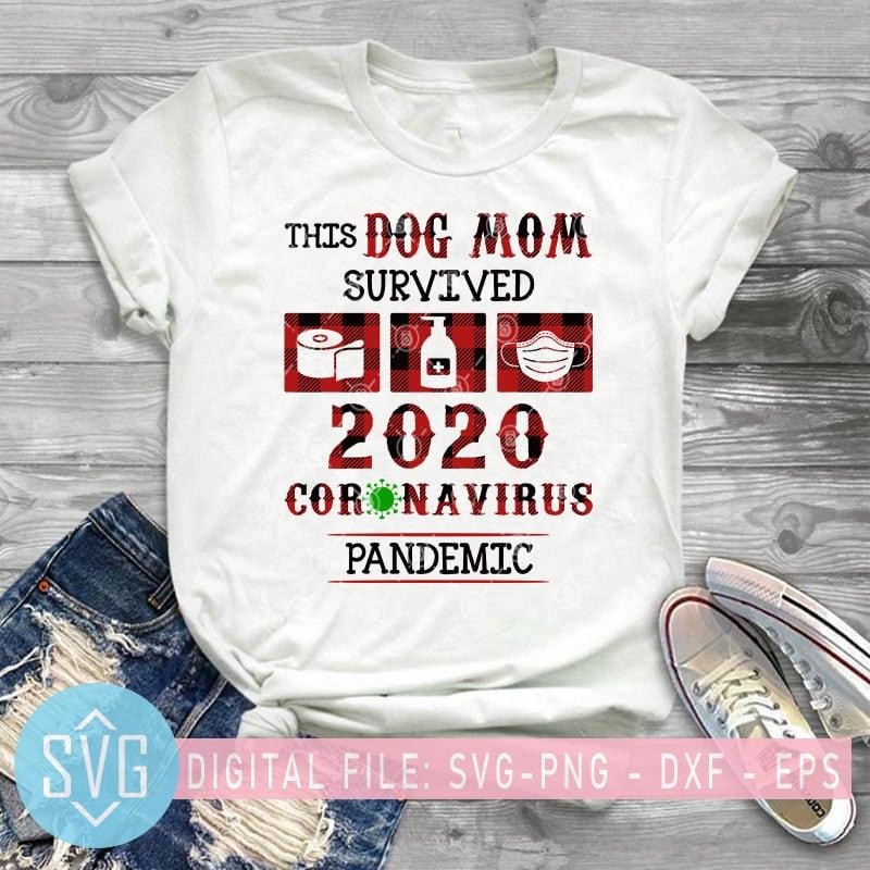 Download This Dog Mom Survived 2020 Coronavirus Pandemic SVG, Covid ...