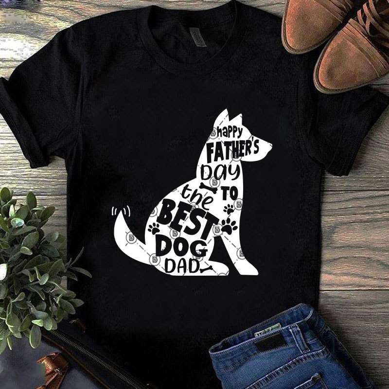 Download Happy Fathers Day To The Best Dog Dad SVG, Dog SVG, Father ...