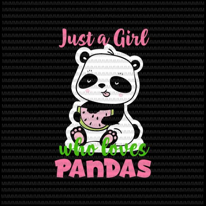 Download Just A Girl Who Loves Panda Svg, Animal Lover Girls Cute ...
