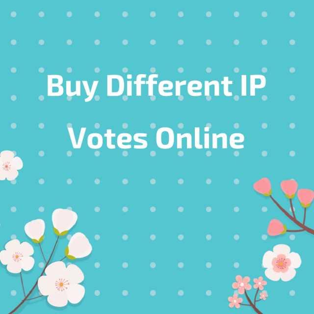 buy different ip votes online