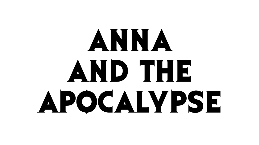 Celebrate the Holidays with 'Anna and the Apocalypse'