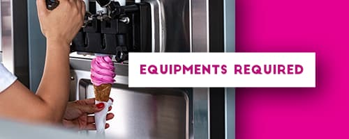 EQUIPMENTS  FOR ICE CREAM BUSINESS