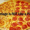 Marriage isn't like a half and half pizza
