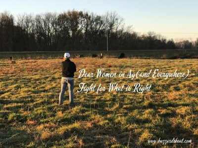 Dear Women in Ag (and Everywhere) - FIght for What is Right