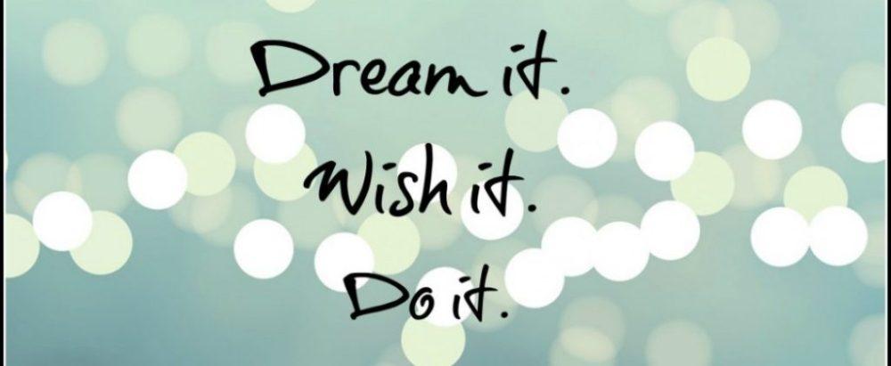 dream-it-cropped-dream_it_wish_it_do_it1