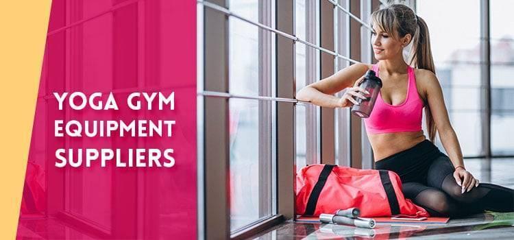 Yoga Gym Equipment Suppliers