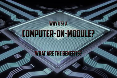 Why uise a Computer on Module