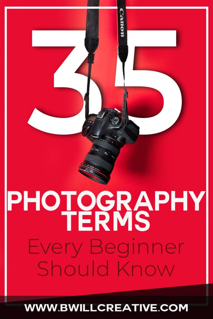 PhotographyTermsForBeginnerPhotographers_Pinterest