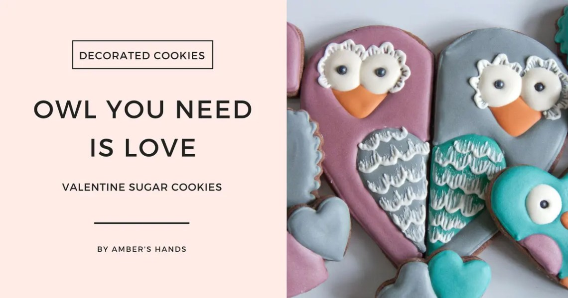 Owl You Need Is Love Cookies -by amber's hands-