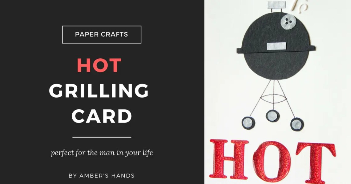 HOT Grilling Card -by amber's hands-