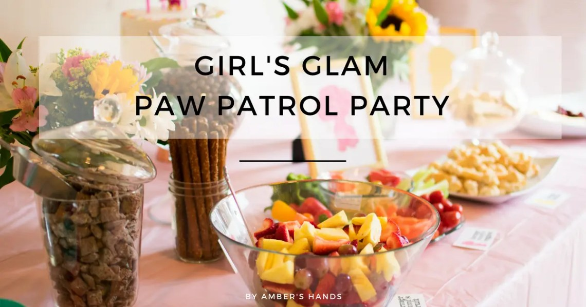 Girl's Glam Paw Patrol Party -by amber's hands-