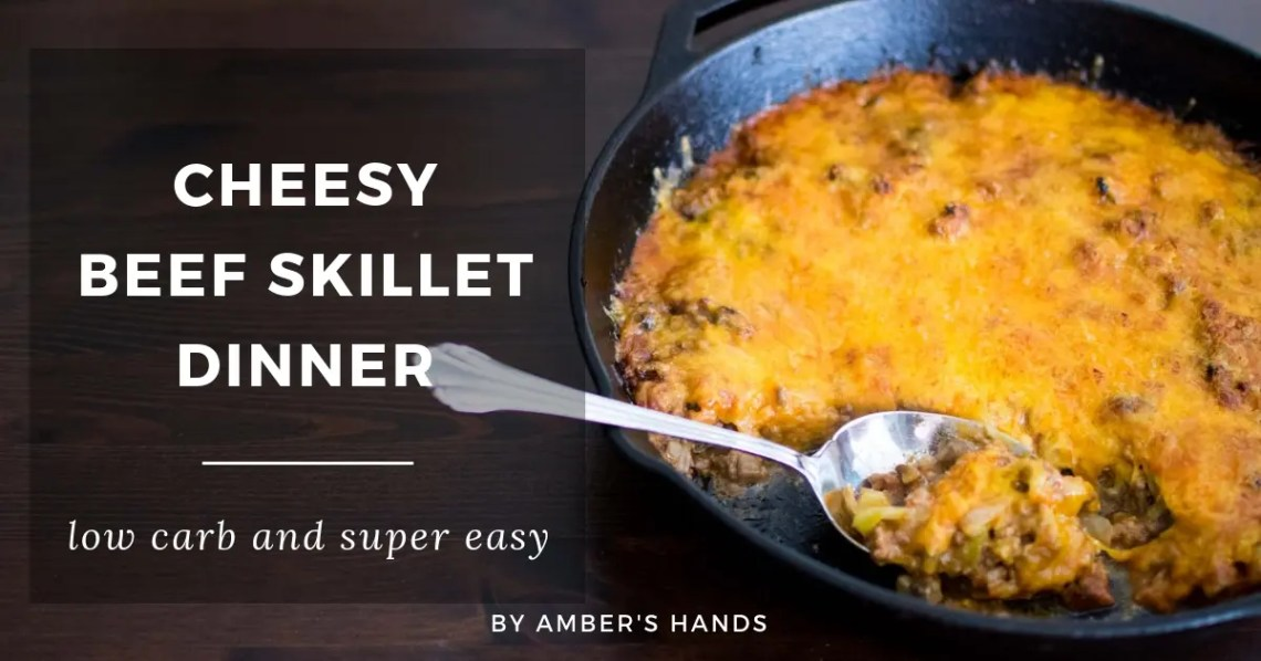 Cheesy Beef Skillet Dinner -by amber's hands-