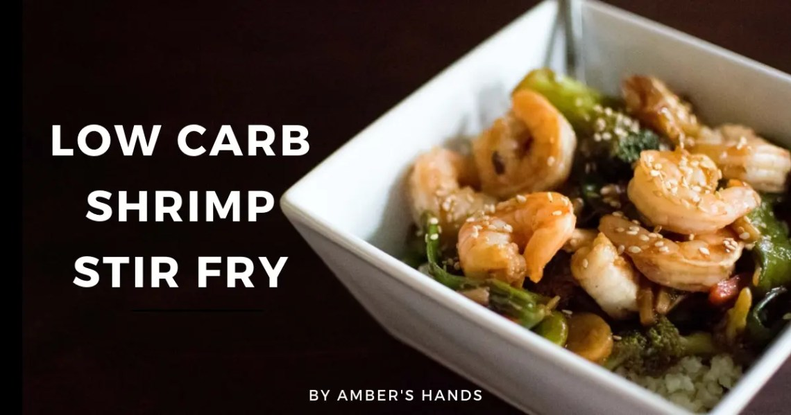 Low Carb Shrimp Stir Fry -by amber's hands-