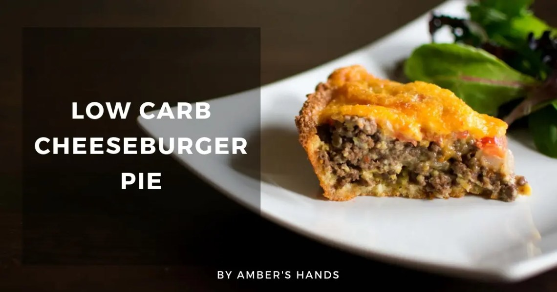 Low Carb Cheeseburger Pie -by amber's hands-
