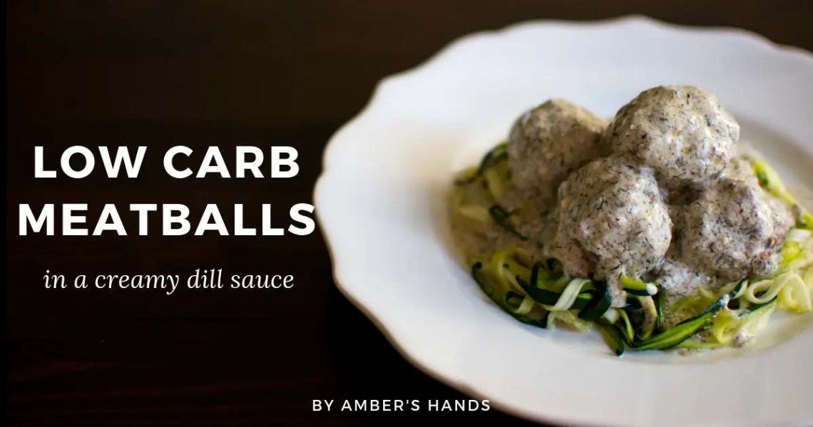 Low Carb Meatballs in a Creamy Dill Sauce -by amber's hands-