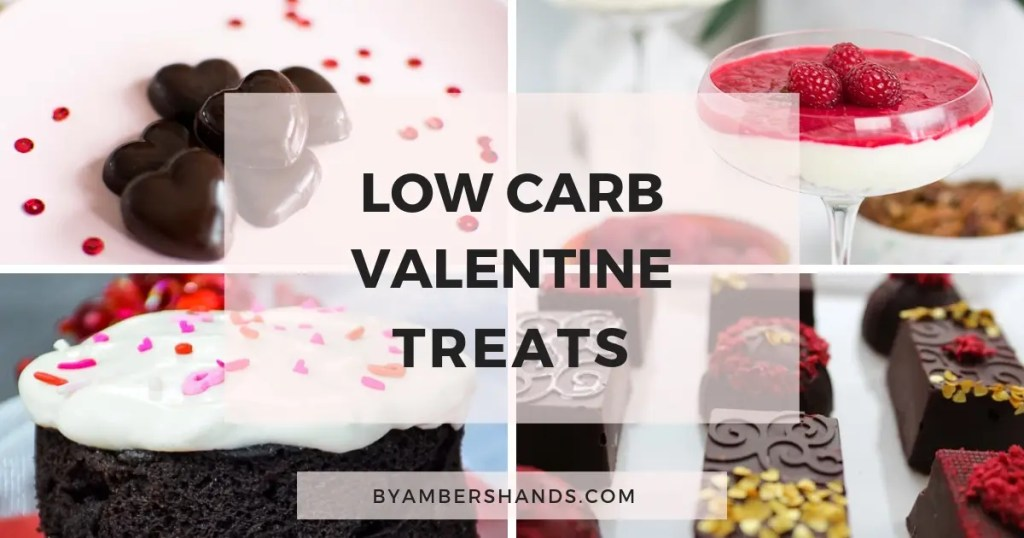 Eight Perfect Keto Valentine's Day Desserts -by amber's hands-