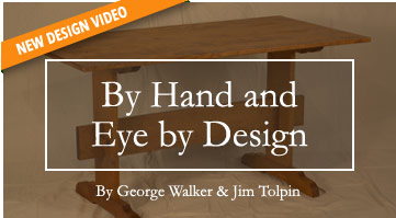 By Hand and Eye by Design, by George Walker & Jim Tolpin Online Course
