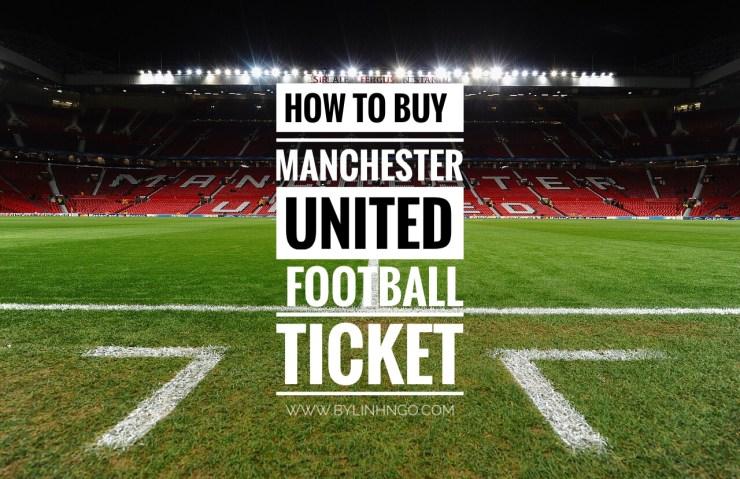 hướng dẫn mua vé vào sân Old Trafford xem bóng đá