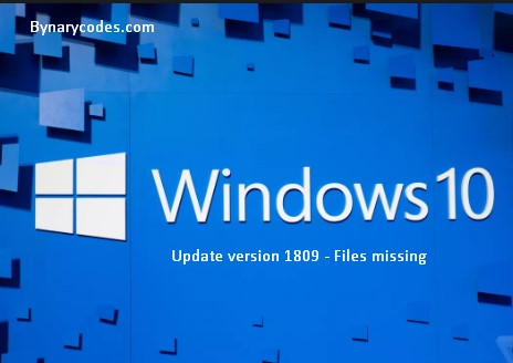After Windows update version 1809 files missing