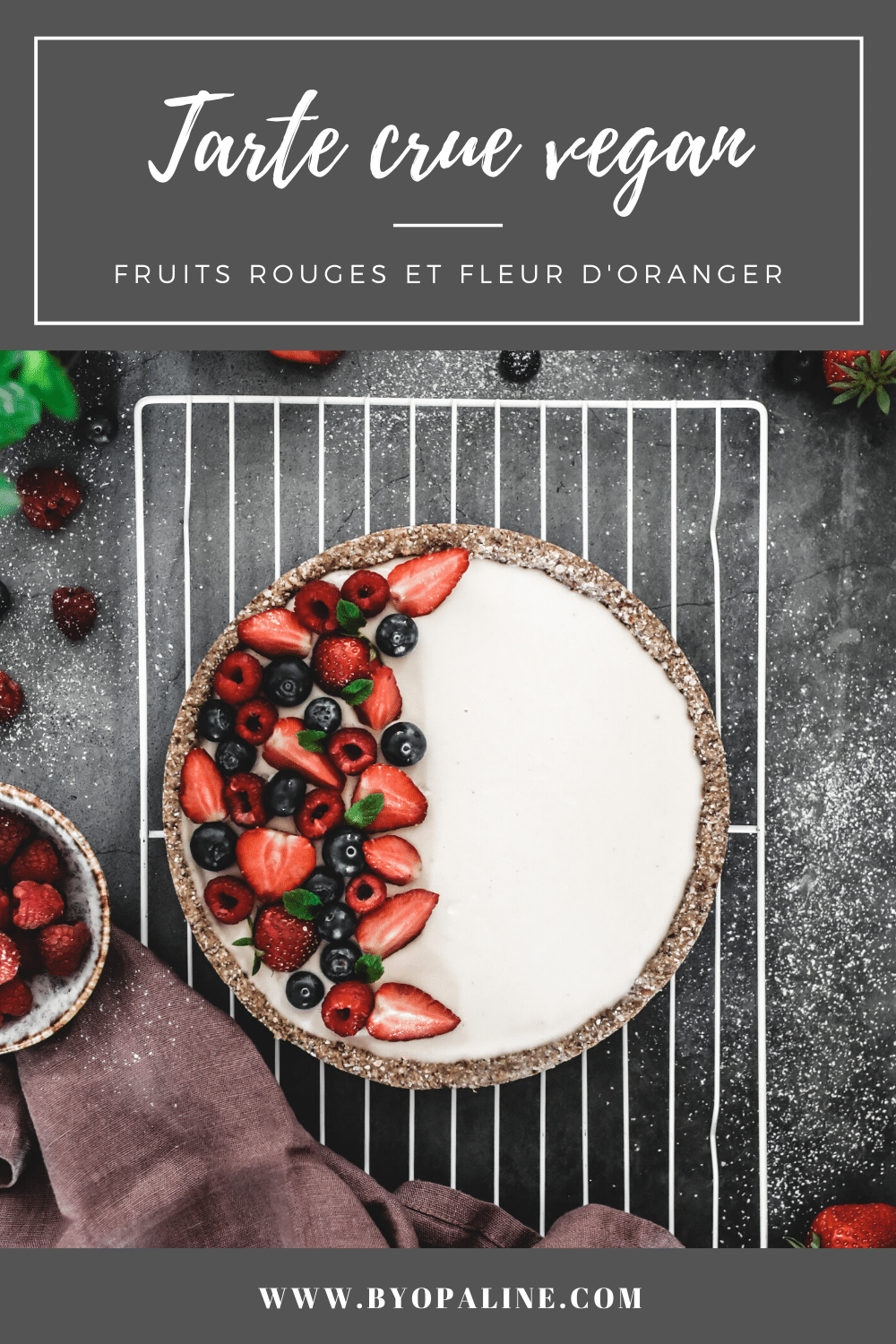 Tarte crue vegan fruits rouges fleur d'oranger Pinterest