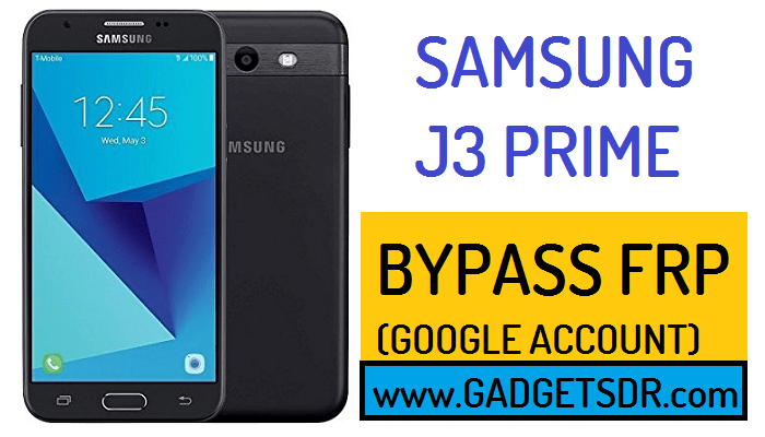 Bypass FRP Galaxy J3 Prime (Android-7) without Odin - FRP BYPASS Files