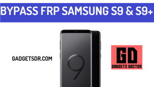 Bypass Google Account Samsung Galaxy S9